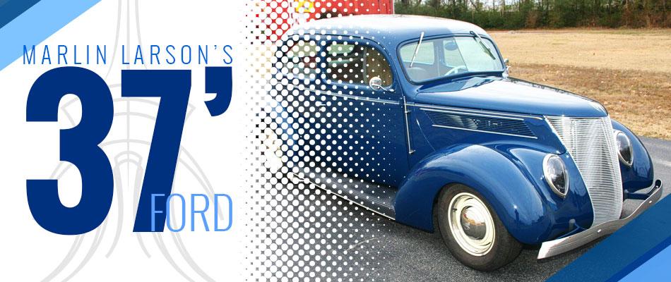Marlin Larson's 37' Ford Tudor