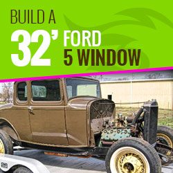 Build a Rod | 32 Ford 5 Window